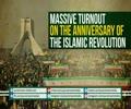 Massive Turnout on the Anniversary of The Islamic Revolution | Farsi sub English