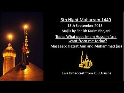 [6] Topic: What Imam Hussain wants from me today | Sheikh Kazim Bhojani | English