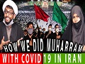 Handling Covid19 protocols in MUHARRAM 2020 in Iran   Howza Life   English